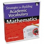 Shell Strategies for Building Academic Vocabulary in Mathematics 50127