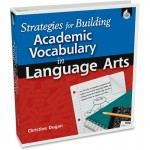 Shell Strategies for Building Academic Vocabulary in Language Arts 50128