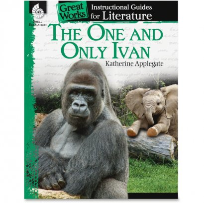 Shell The One and Only Ivan: An Instructional Guide for Literature 40101